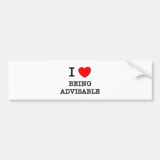 I Love Being Advisable Bumper Sticker