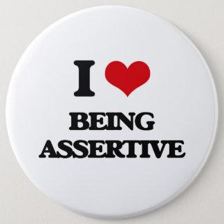 I Love Being Assertive 6 Cm Round Badge