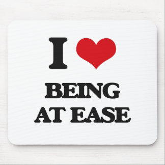 I love Being At Ease Mousepads