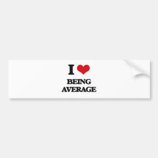 I Love Being Average Bumper Sticker