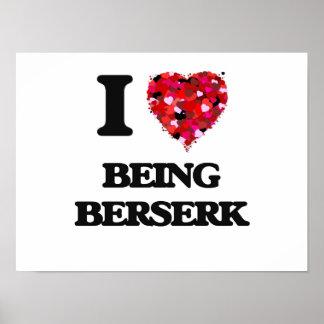 I Love Being Berserk Poster
