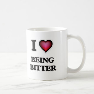 I Love Being Bitter Coffee Mug