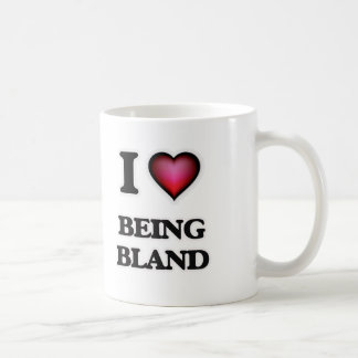 I Love Being Bland Coffee Mug