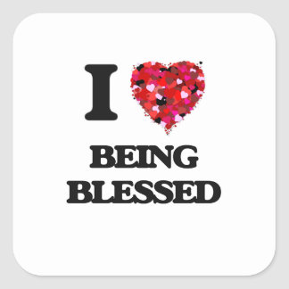 I Love Being Blessed Square Sticker
