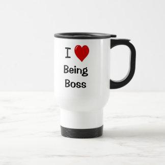 I Love Being Boss Motivational Boss Quote Stainless Steel Travel Mug