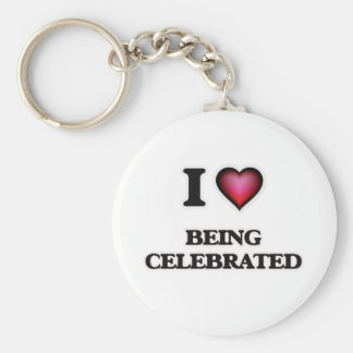 I love Being Celebrated Basic Round Button Key Ring