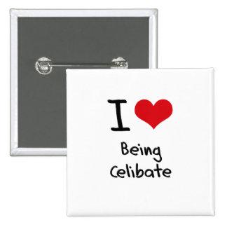 I love Being Celibate Pins