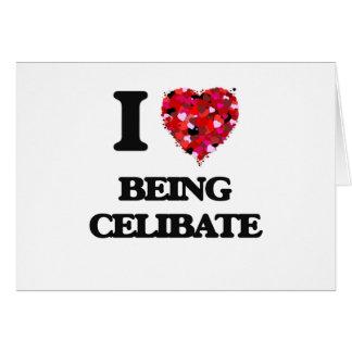 I love Being Celibate Greeting Card