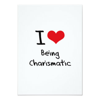 I love Being Charismatic 13 Cm X 18 Cm Invitation Card
