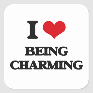 I Love Being Charming Square Sticker