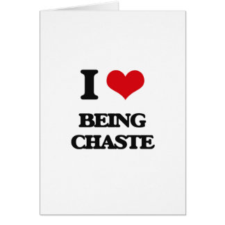 I love Being Chaste Cards