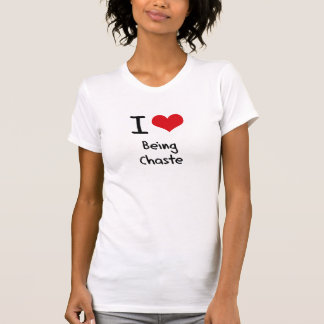 I love Being Chaste Tshirts