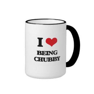 I love Being Chubby Coffee Mug