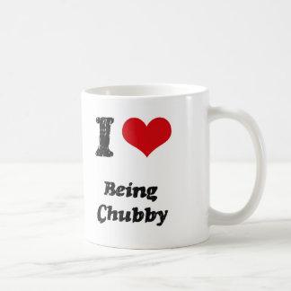 I love Being Chubby Mug