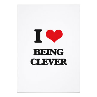 """I love Being Clever 5"""" X 7"""" Invitation Card"""