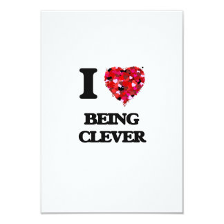 I love Being Clever 9 Cm X 13 Cm Invitation Card