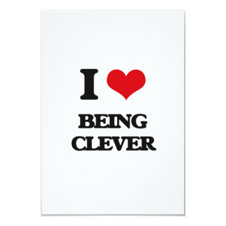 """I love Being Clever 3.5"""" X 5"""" Invitation Card"""