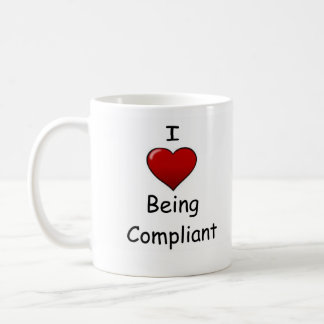 I Love Being Compliant Coffee Mug