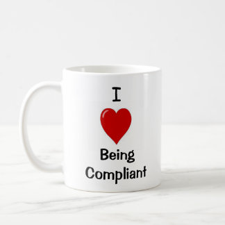 I Love Being Compliant - Double-sided Coffee Mug