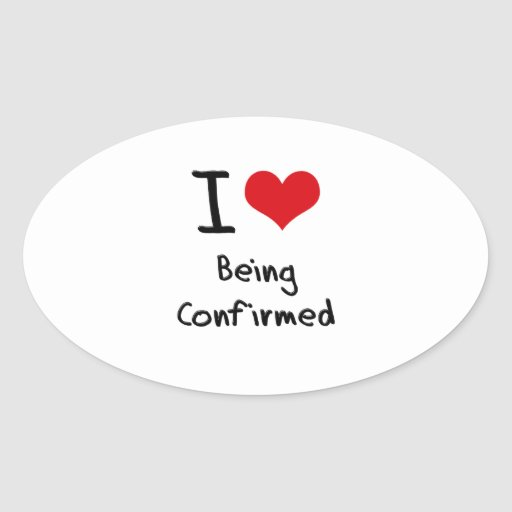 I love Being Confirmed Oval Sticker