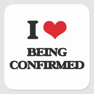 I love Being Confirmed Square Sticker