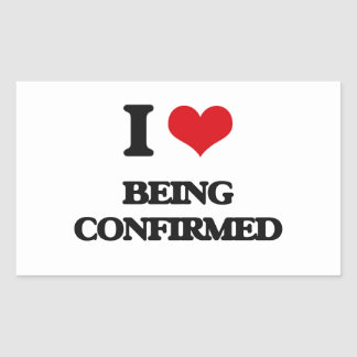I love Being Confirmed Rectangle Sticker