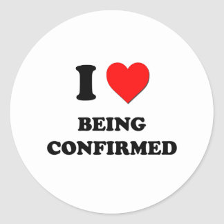 I love Being Confirmed Round Stickers
