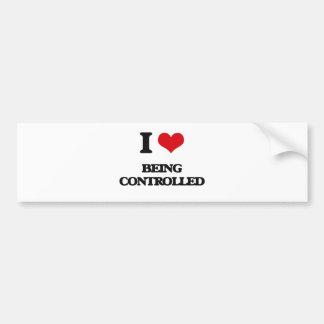 I love Being Controlled Bumper Sticker