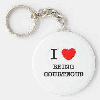 I Love Being Courteous Basic Round Button Key Ring