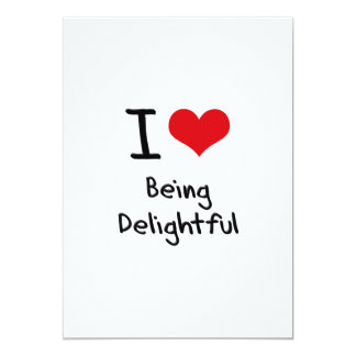 I Love Being Delightful 13 Cm X 18 Cm Invitation Card