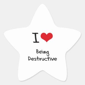I Love Being Destructive Sticker