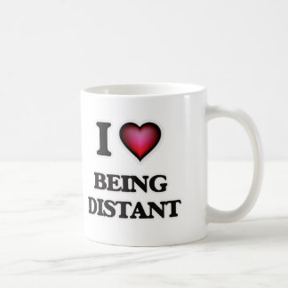 I Love Being Distant Coffee Mug