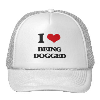 I Love Being Dogged Trucker Hat