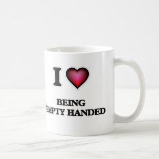 I love Being Empty-Handed Coffee Mug