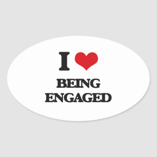 I love Being Engaged Oval Sticker