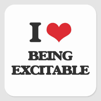 I love Being Excitable Square Sticker