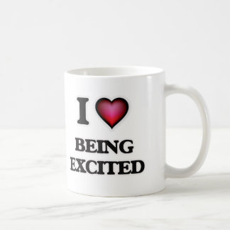 I love Being Excited Coffee Mug