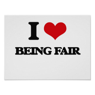 I Love Being Fair Poster