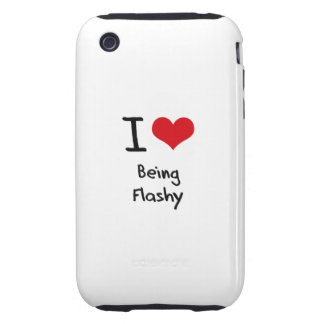 I Love Being Flashy iPhone 3 Tough Case