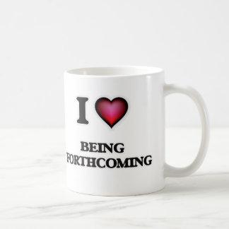 I Love Being Forthcoming Coffee Mug