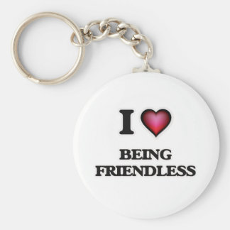 I Love Being Friendless Key Ring
