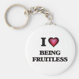 I Love Being Fruitless Key Ring
