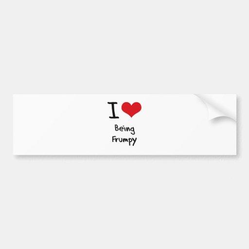 I Love Being Frumpy Bumper Stickers