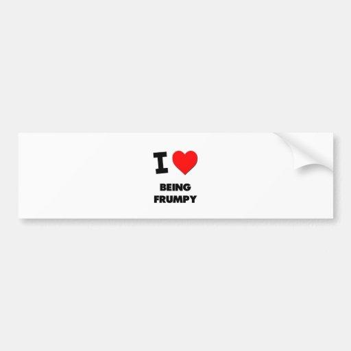 I Love Being Frumpy Bumper Sticker