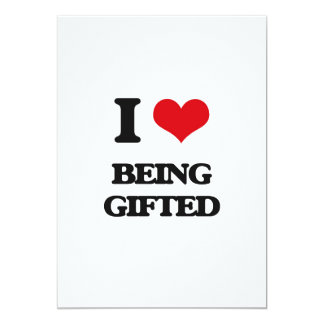 """I Love Being Gifted 5"""" X 7"""" Invitation Card"""