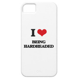 I Love Being Hardheaded iPhone 5 Case