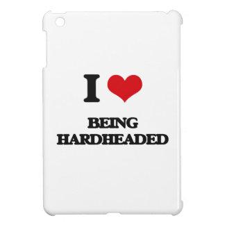 I Love Being Hardheaded iPad Mini Case