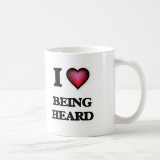 I Love Being Heard Coffee Mug