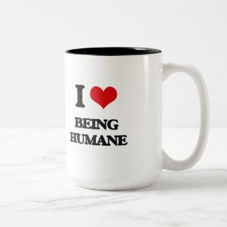 I Love Being Humane Mugs