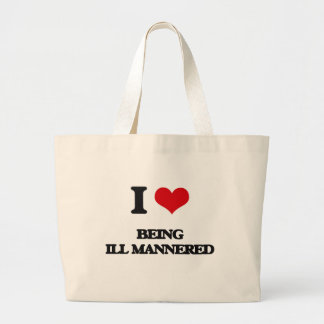 I Love Being Ill-Mannered Tote Bag